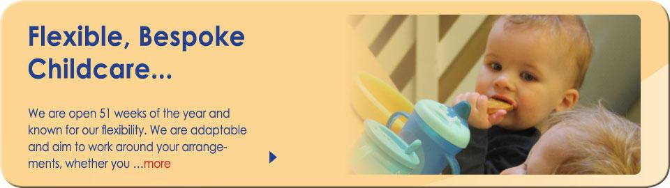 Flexible, Bespoke Childcare...