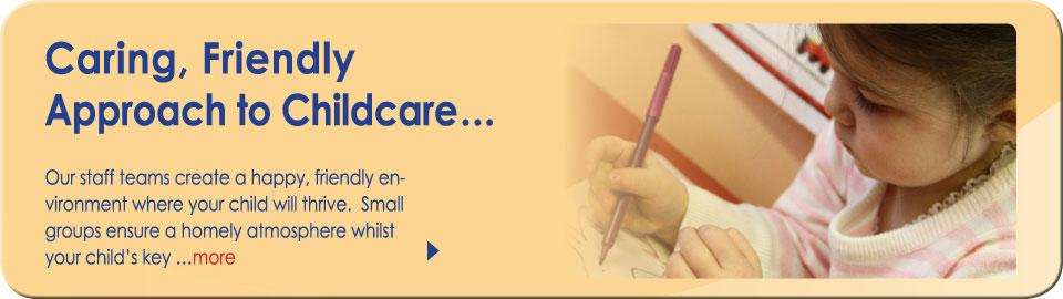 Caring, Friendly Approach to Childcare...